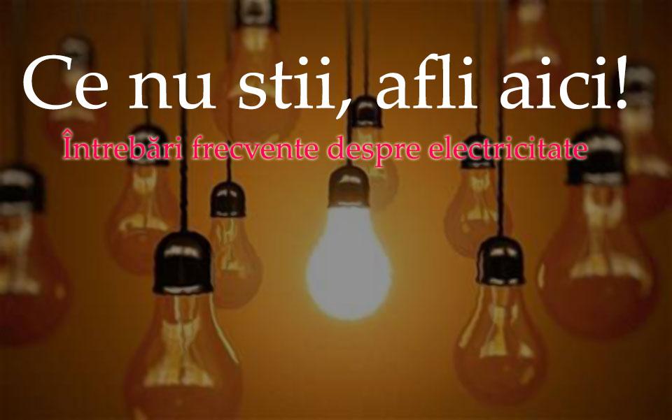 ajutor intrebari frecvente despre electricitate